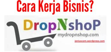 Cara Kerja Bisnis Dropnshop Jeniuscom